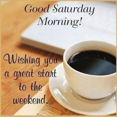 Good Morning and happy saturday! Let your morning be anew and let your saturday be fun! We have 10 good morning saturday quotes for all to love and enjoy! Good Morning Saturday Wishes, Good Morning Saturday Images, Happy Saturday Quotes, Saturday Greetings, Good Saturday, Good Morning Messages, Good Morning Quotes, Morning Pics, Saturday Pictures