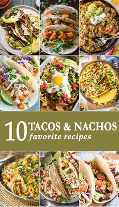 10 TACOS AND NACHOS to make Mexican Night truly delicious at your house! All the cheese! Easy recipes for every occasion! via @beckygallhardin