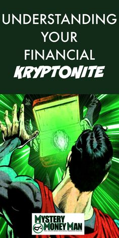 Even the superheroes of personal finance have a weakness. Learn how to identify and overcome your financial kryptonite!