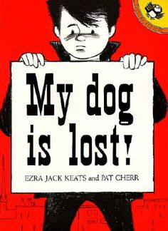 My Dog is Lost! by Ezra Jack Keats and Pat Cherr