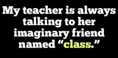 teacher, stop blabbering