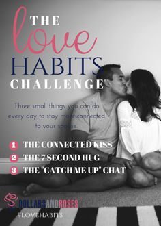 The Love Habits Challenge - Start doing these 3 little things with your spouse every single day to make your marriage more. JOIN NOW!