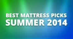 http://www.whatsthebestbed.org/best-mattress-picks-of-summer-2014/