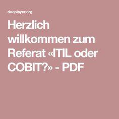 Herzlich willkommen zum Referat «ITIL oder COBIT?» - PDF