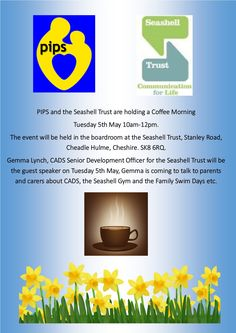 The Seashell Trust are working with PIPS in partnership to produce a joint coffee morning for all parents and carers
