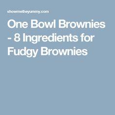 One Bowl Brownies - 8 Ingredients for Fudgy Brownies