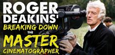 Roger Deakins is known as one of the greatest living cinematographers in the world. His work with the Coen Brothers is inspiring and...