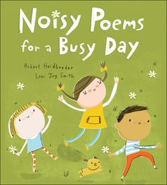 Noisy Poems for a Busy Day written by Robert Heidbreder is filled with short poems about all the seemingly small things children encounter during there day. Great for working on poetry.
