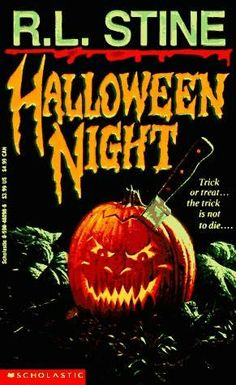 Halloween Night - my daughter loved R.L. Stine's books.