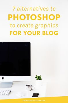 7 Alternatives to Photoshop to create graphics for your blog!! (includes awesome programs like GIMP and Canva!)