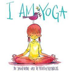 I Am Yoga by Susan Verde. Illustrated by Peter H. Reynolds: Thanks @divya !   #Books #Kids #Yoga