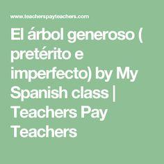 El árbol generoso ( pretérito e imperfecto) by My Spanish class | Teachers Pay Teachers
