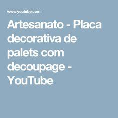 Artesanato - Placa decorativa de palets com decoupage - YouTube