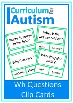 """""""Wh"""" Questions- What, Where, When, Who, Why cards for students with autism and special education needs. 30 Easy Prep clip cards- just print, laminate & cut. Your students will use clothes pins to show their answers. You might also like: Wh Questions Cut & Paste Who What Where Questions Task Boards Social Skills Behavior..."""