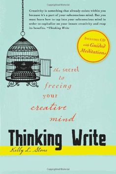 Thinking Write: The Secret to Freeing Your Creative Mind by Kelly L. Stone http://www.amazon.com/dp/1605501328/ref=cm_sw_r_pi_dp_JlI6tb0AAM0M7