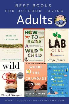 Best Books for Outdoor Lovers of All Ages - Find the best outdoor books for adults to inspire your next adventure, add these outdoor books to your own collection or give them as a gift!  #books #kidsbooks #giftideas