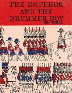 The Emperor and the Drummer Boy by Ruth Robbins, illustrated by Nicolas Sidjakov