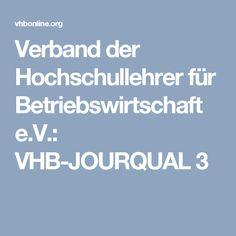 Verband der Hochschullehrer für Betriebswirtschaft e.V.: VHB-JOURQUAL 3 Scientific Journal, Journals, Managerial Economics, Journal Art, Journal, Diaries, Daily Diary, Magazines, Logs