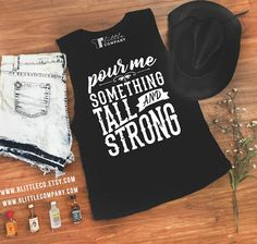 Pour Me Something Tall and Strong Women's Festival Tank