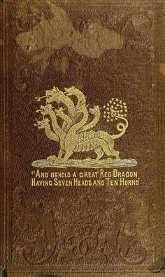 The Great Red Dragon, or The Master-Key to Popery. Written by Anthony Gavin (formerly one of the Roman Catholic priests of Saragosa, Spain). Published in Boston by Samuel Jones, 1854.