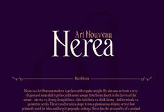 Nerea is a free font inspired to Art Nouveau. Designed and released by Patricia Rueda Sáez.