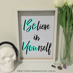 Believe in yourself & always be you, because you are amazing!