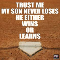 Inspirational baseball quotes for kids there is no losing only winning and learning. Baseball Crafts, Baseball Boys, Baseball Party, Baseball Season, Baseball Stuff, Football, Baseball Shirts, Baseball Memes, Baseball Field