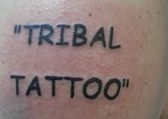Two of the cardinal sins of tattooing meet at last.   These 14 Comic Sans Tattoos Are The Actual Worst