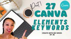 27 Canva Elements Hidden Keywords - Part 1 I Series, Design Tutorials, The Creator, Advertising, Canvas, Tela, Canvases