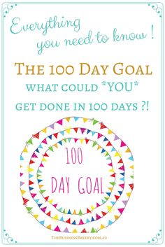 ♥Join us for the 100 Day Goal ♥  The 100 Day Goal is totally the BEST way to make important business-y progress. Plus it's super-doable! And FUN! Want to know more?!