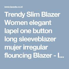 Trendy Slim Blazer Women elegant lapel one button long sleeveblazer mujer irregular flouncing Blazer - Intl , Lazada Indonesia