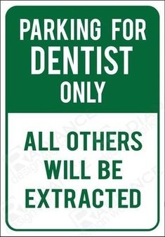 Dentist Parking Only Extracted Funny Novelty Sign 7X10 Dental No Parking Ortho
