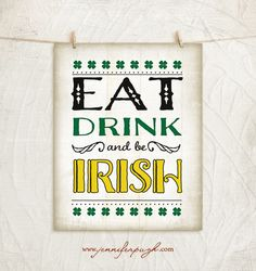 Enjoy this St. Patrick's Day inspired Eat Drink and Be Irish print. It will bring luck to any space. Available in print only, framed and canvas styles.