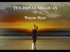 Tus Zonas Mágicas. Wayne Dyer (1a parte)