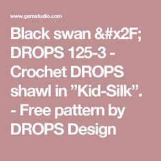 """Black swan / DROPS 125-3 - Crochet DROPS shawl in """"Kid-Silk"""". - Free pattern by DROPS Design"""