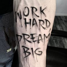 'Work hard dream big' painted forearm tattoo by UglyPena