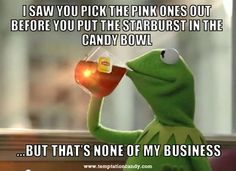 ...but that's none of my business. #kermit #starburst #candy