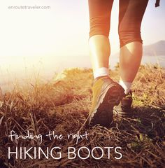 Finding the Right Hiking Boots http://www.enroutetraveler.com/finding-the-right-hiking-boots/  #outdoors #hike #traveltip #trekking #wanderlust #backpacking