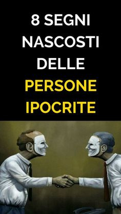 8 hidden signs of hypocritical people and how to behave c .- 8 segni nascosti delle persone ipocrite e come comportarsi con loro 8 hidden signs of hypocritical people and how to deal with them - Life Questions, This Or That Questions, Would U Rather, Health And Wellness Quotes, Medical, Body And Soul, Happy People, Albert Einstein, Positive Thoughts