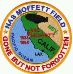 US NAVY BASE PATCH, NAS MOFFETT FIELD, CALIFORNIA, GONE BUT NOT FORGOTTEN      Y