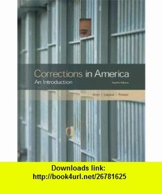 Corrections in America An Introduction (12th Edition) (9780135034392) Harry E. Allen, Edward J. Latessa, Bruce S. Ponder , ISBN-10: 0135034396  , ISBN-13: 978-0135034392 ,  , tutorials , pdf , ebook , torrent , downloads , rapidshare , filesonic , hotfile , megaupload , fileserve