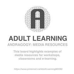 ADULT LEARNING / Board / Andragogy: Media Resources
