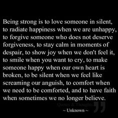 Being strong is to love someone in silent
