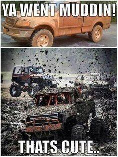 big jacked up trucks mudding Truck Quotes, Truck Memes, Funny Car Memes, Car Humor, Mudding Quotes, Jeep Humor, Police Humor, Jacked Up Trucks, Big Trucks
