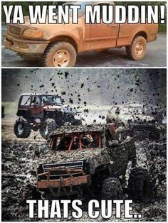 go mudding once every year until im 16
