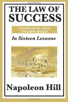 The Law of Success was a precursor to Napoleon Hill's Think and Grow Rich. Hill was well known for researching what made millionaires differ. Quotes Dream, Life Quotes Love, Napoleon Hill, Robert Kiyosaki, Tony Robbins, Entrepreneur Books, Personal Development Books, Finance Books, Think And Grow Rich