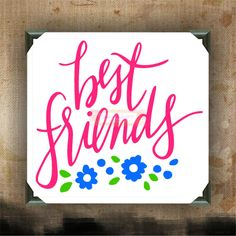 "Best Friends | decorated canvas | wall hanging | wall decor | Friendship quotes on canvas | 12"" x 12"""