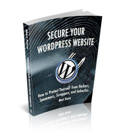 I've released my newest ebook, Secure Your WordPress Website: How to Protect Yourself from Hackers, Spammers, Scrapers and Imbeciles. Get it FREE!