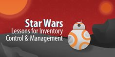Reasons why having an Inventory Control and Management Software is important for businesses today, and validating them by taking some lessons from the Star Wars Saga, that existed a long time ago in a galaxy far, far away.