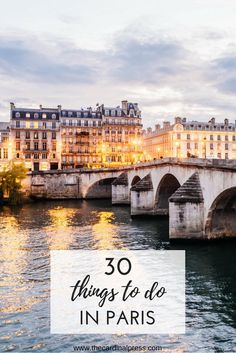 A rapid-fire list of 30 things to do in Paris.